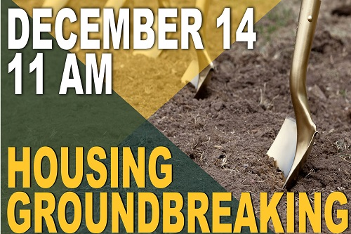 Housing Groundbreaking December 14, 2016 at 11 a.m.