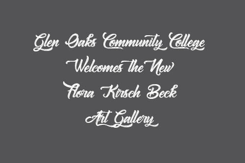 Glen Oaks Community College Welcomes the New Flora Kirsch Beck Art Gallery