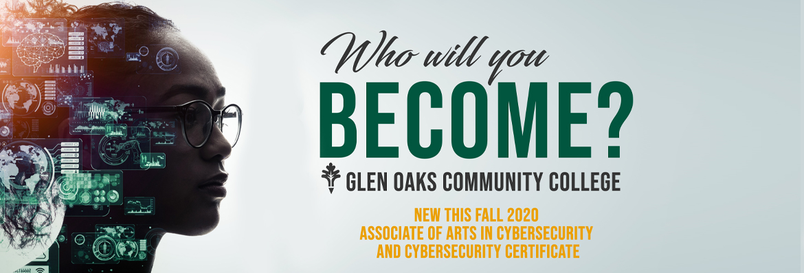 Who will you become? New this fall 2020: Associate of Arts in Cybersecurity and Cybersecurity Certificate