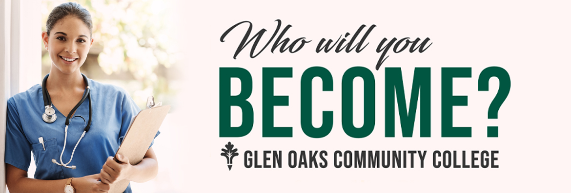 Who will you become? Glen Oaks Community College