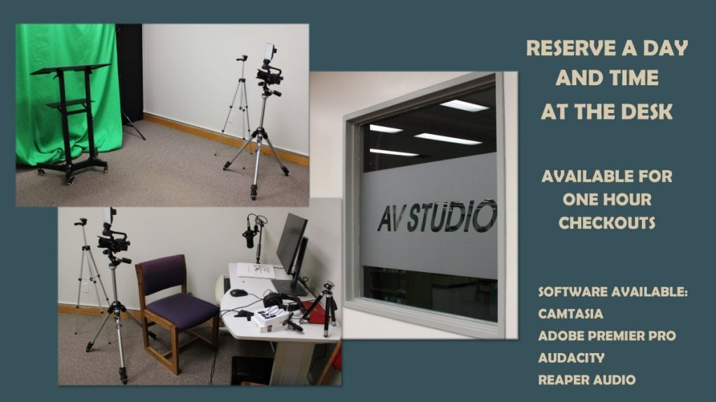 Reserve a day and time at the desk. Available for one hour checkouts. Software Available: Camtasia,Adobe Premier Pro,Audacity,Reaper Audio