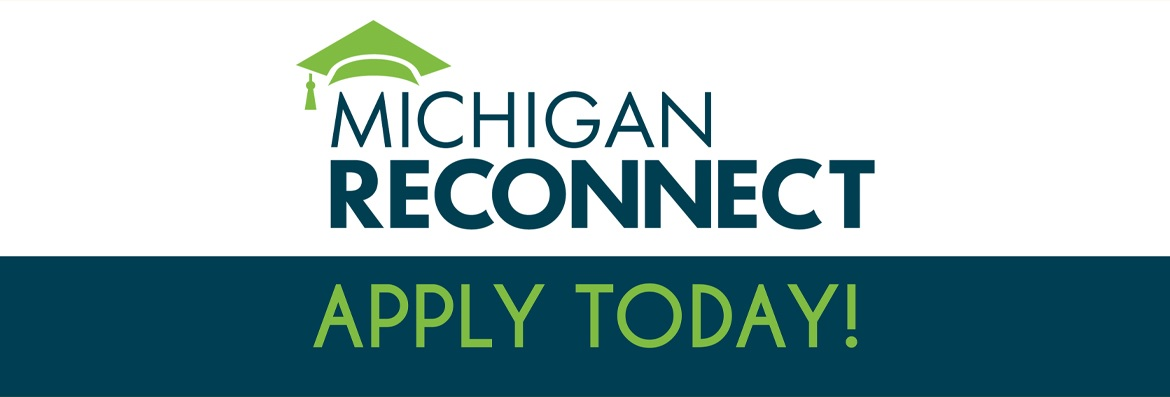 Michigan Reconnect. Apply Today.