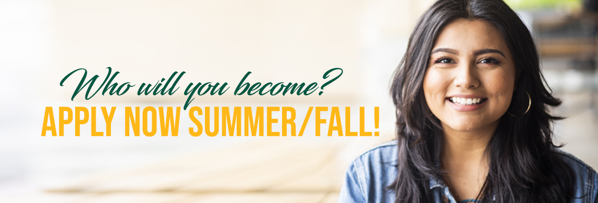 Who will you become? Apply now summer/fall!